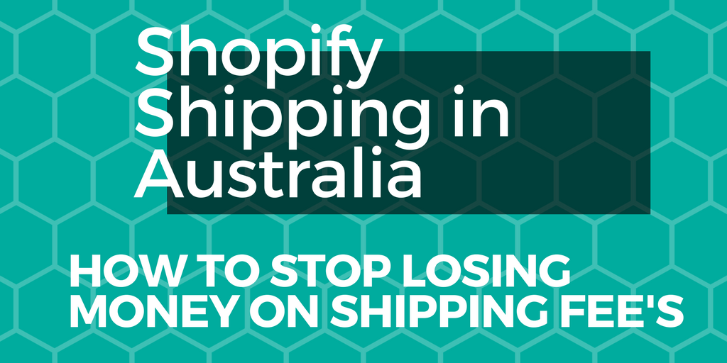 Shopify Shipping in Australia: How to Stop Losing Money on Shipping Fee's