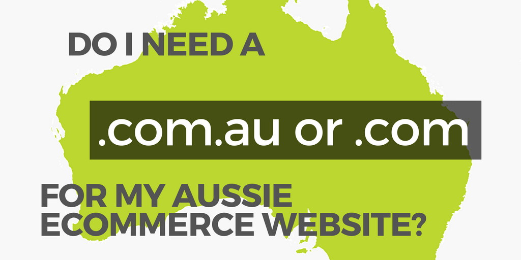Do I Need A .com.au Or a .com For My Aussie eCommerce Website?