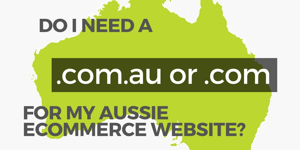 Do I Need A .com.au Or a .com For My Aussie eCommerce Website?